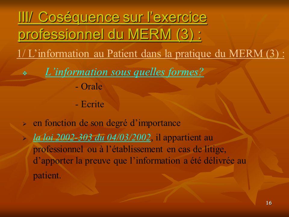III/ Coséquence sur l'exercice professionnel du MERM (3) :
