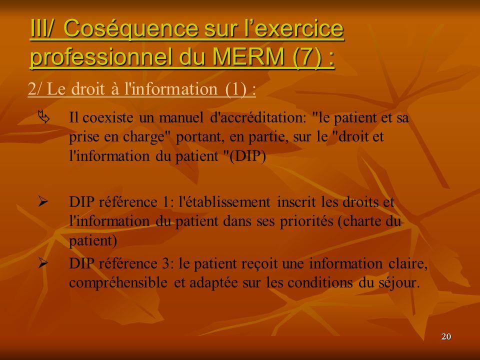 III/ Coséquence sur l'exercice professionnel du MERM (7) :
