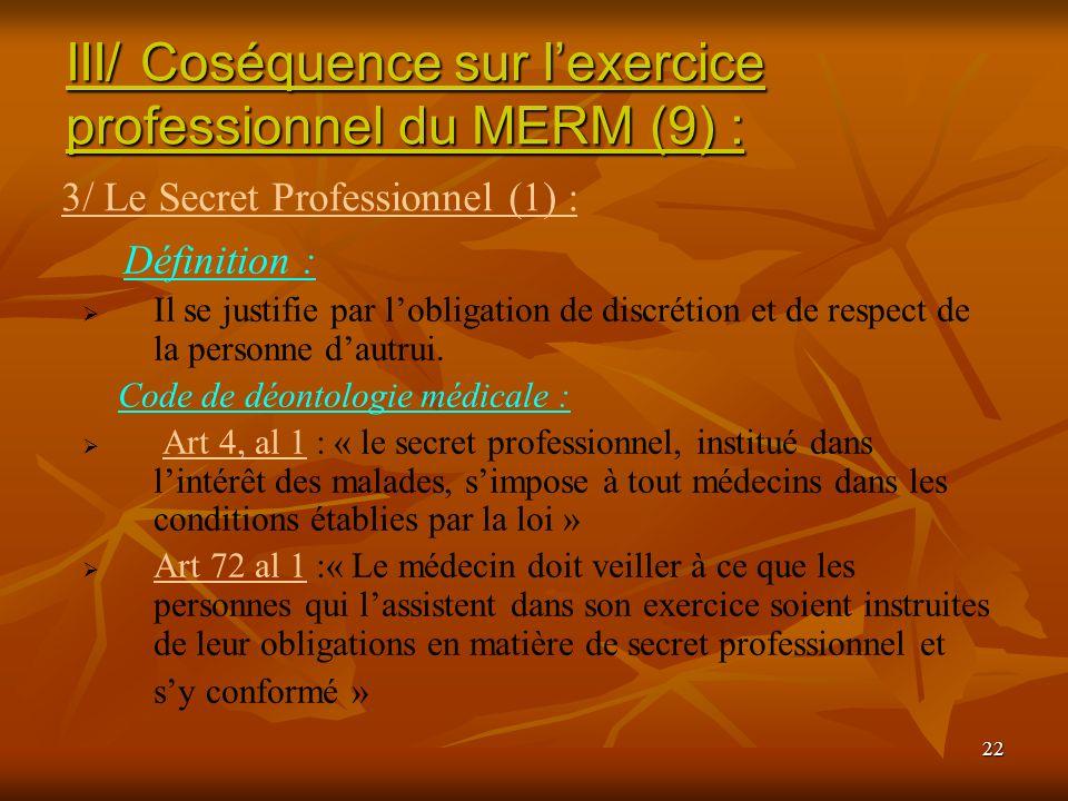 III/ Coséquence sur l'exercice professionnel du MERM (9) :