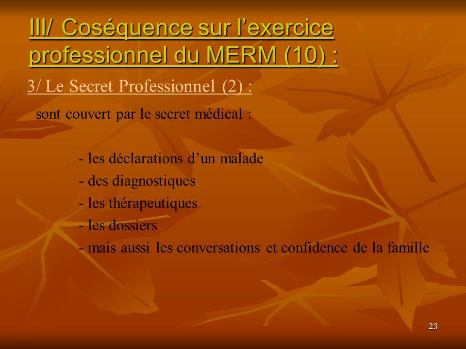 III/ Coséquence sur l'exercice professionnel du MERM (10) :