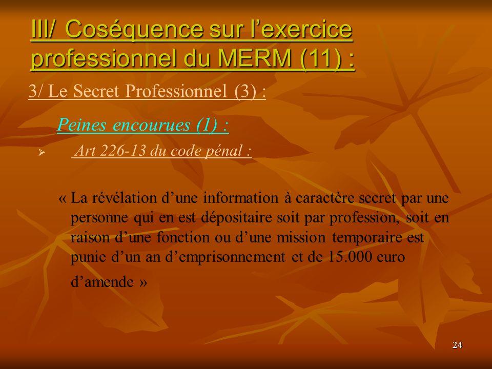 III/ Coséquence sur l'exercice professionnel du MERM (11) :