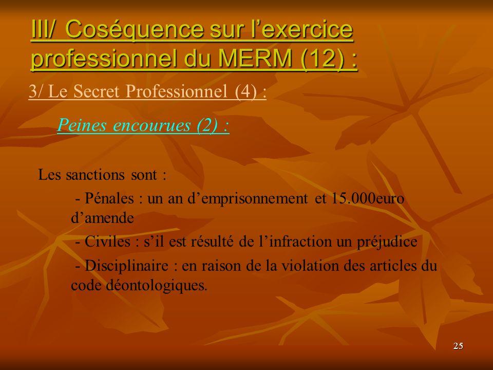 III/ Coséquence sur l'exercice professionnel du MERM (12) :