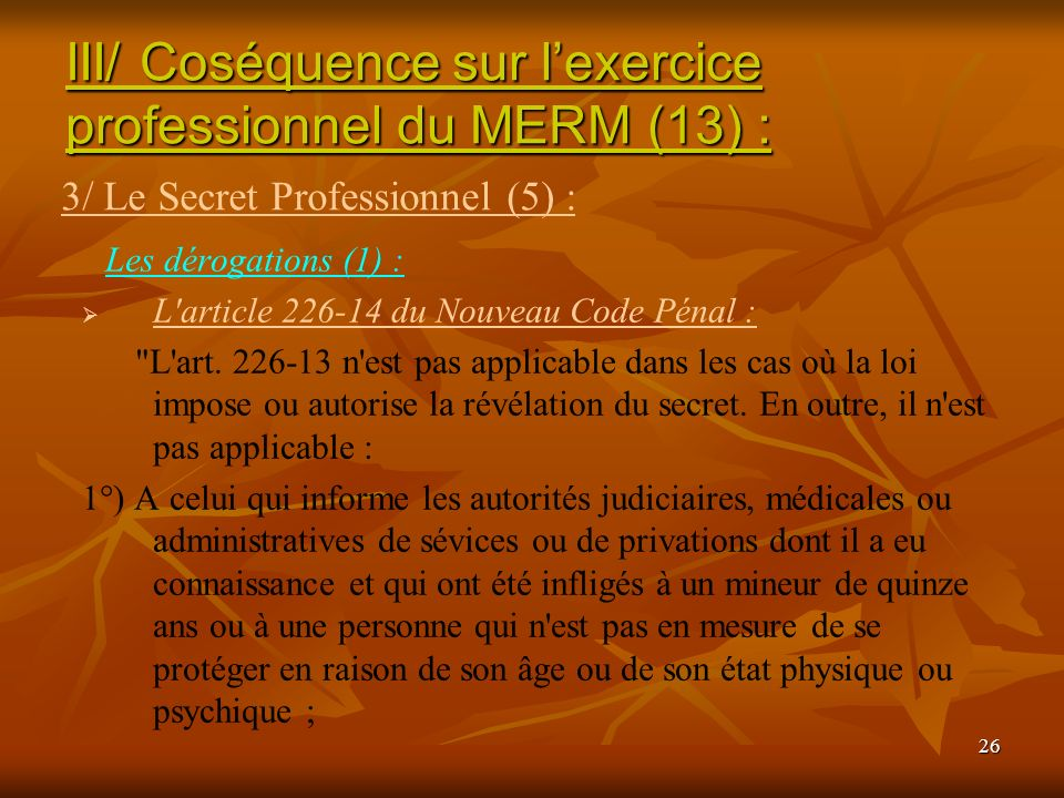 III/ Coséquence sur l'exercice professionnel du MERM (13) :