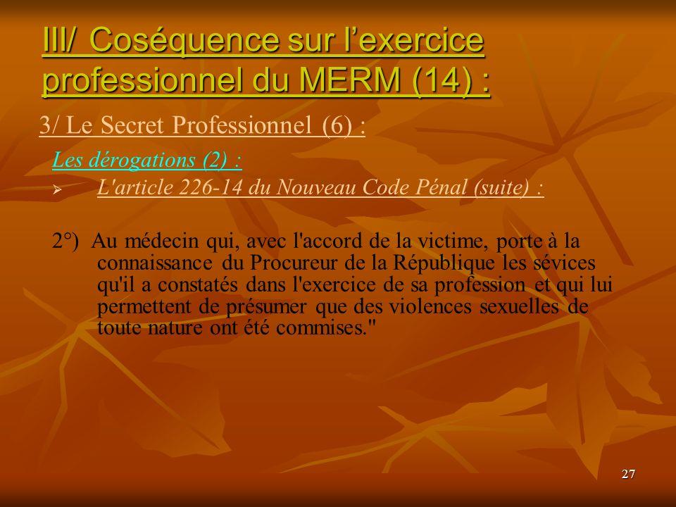 III/ Coséquence sur l'exercice professionnel du MERM (14) :