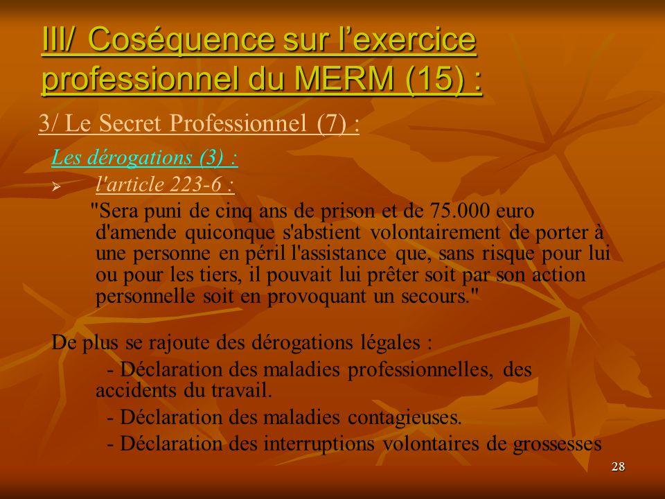III/ Coséquence sur l'exercice professionnel du MERM (15) :