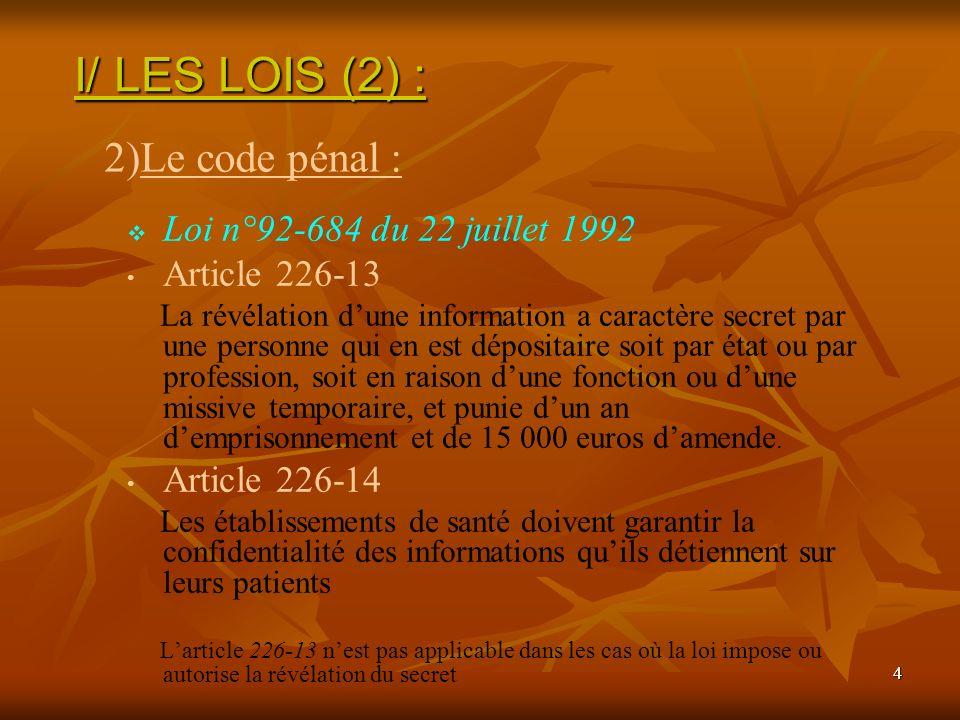 I/ LES LOIS (2) : Le code pénal : Loi n°92-684 du 22 juillet 1992