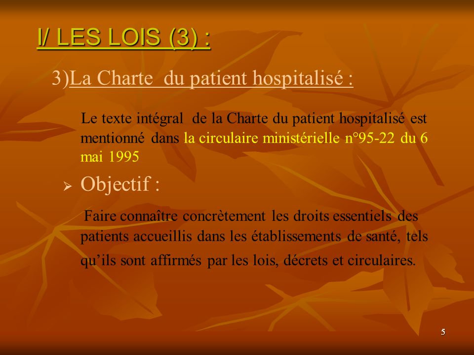 I/ LES LOIS (3) : La Charte du patient hospitalisé : Objectif :
