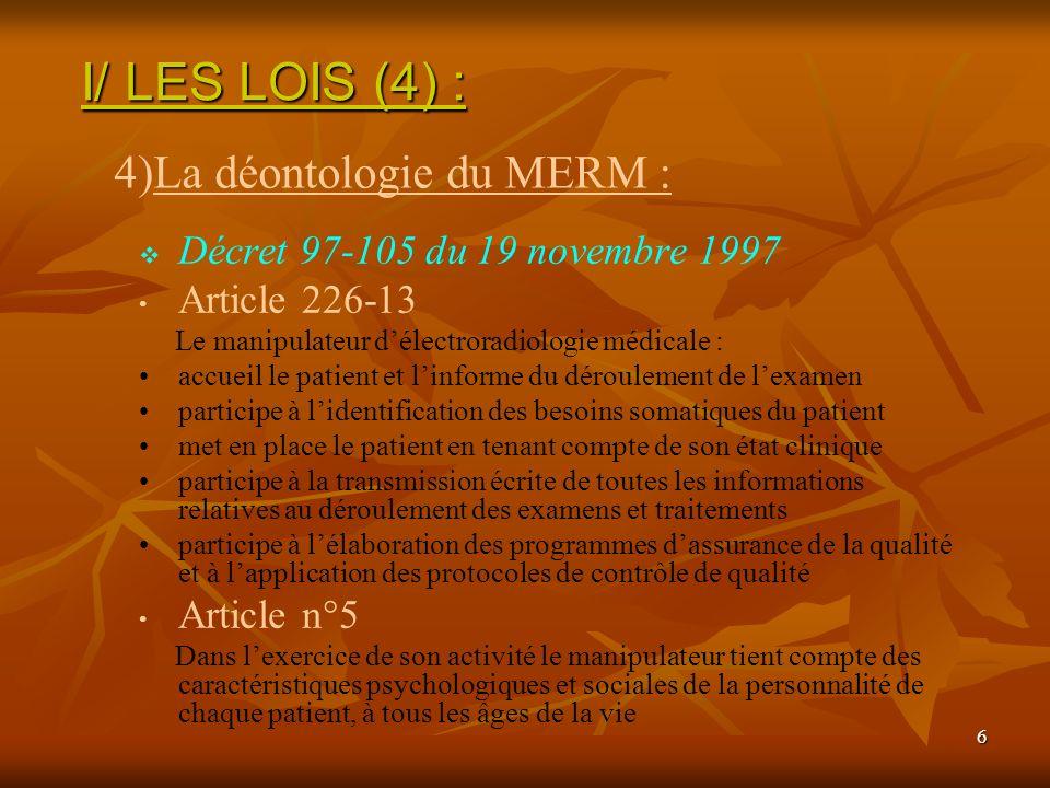 I/ LES LOIS (4) : La déontologie du MERM :