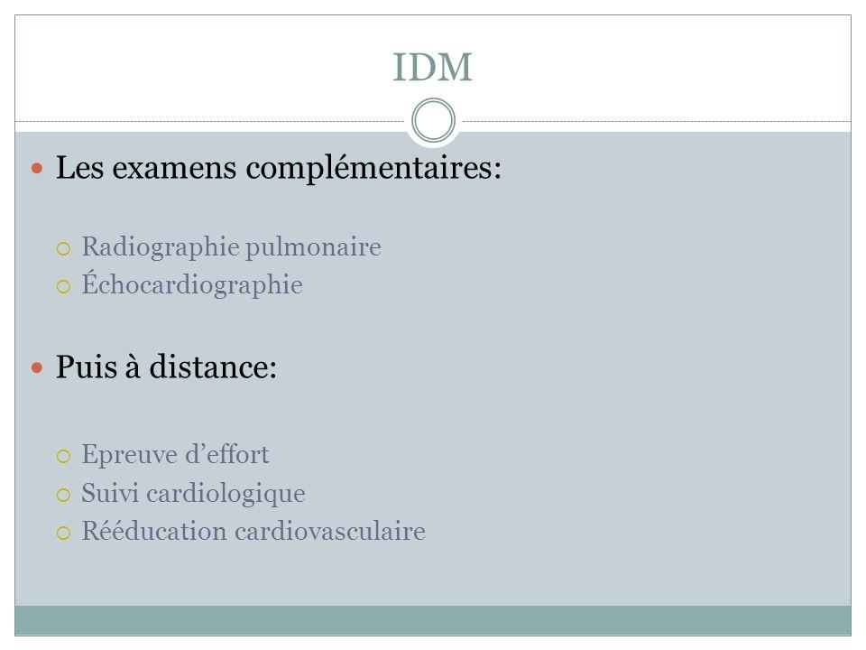 IDM Les examens complémentaires: Puis à distance: