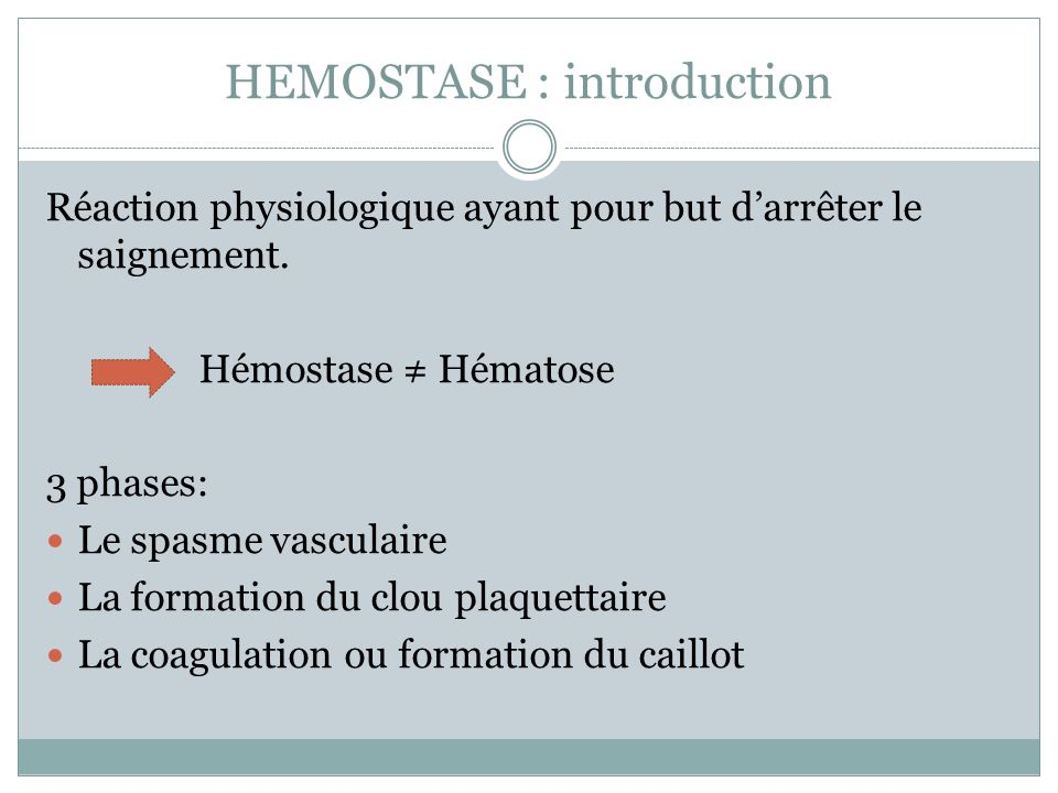HEMOSTASE : introduction