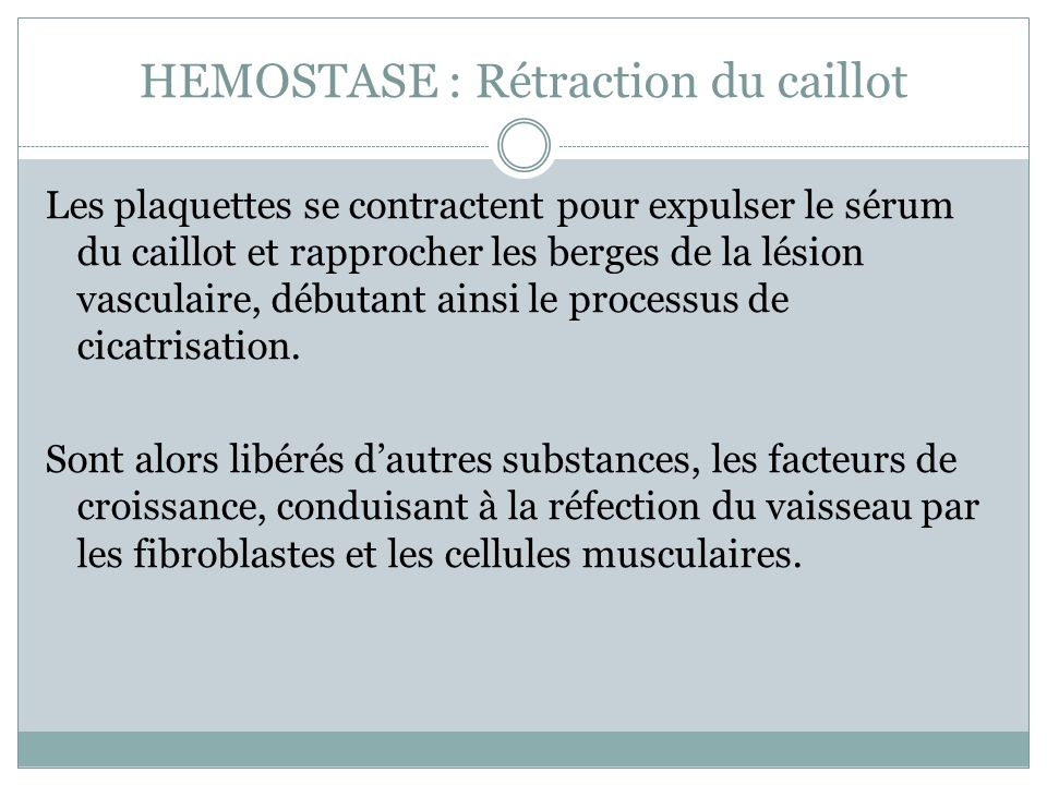 HEMOSTASE : Rétraction du caillot