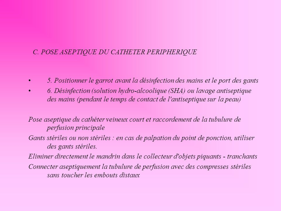 C. POSE ASEPTIQUE DU CATHETER PERIPHERIQUE