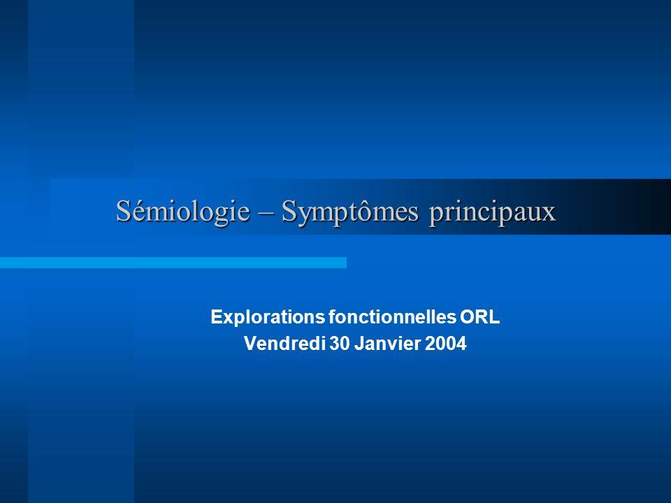 Sémiologie – Symptômes principaux