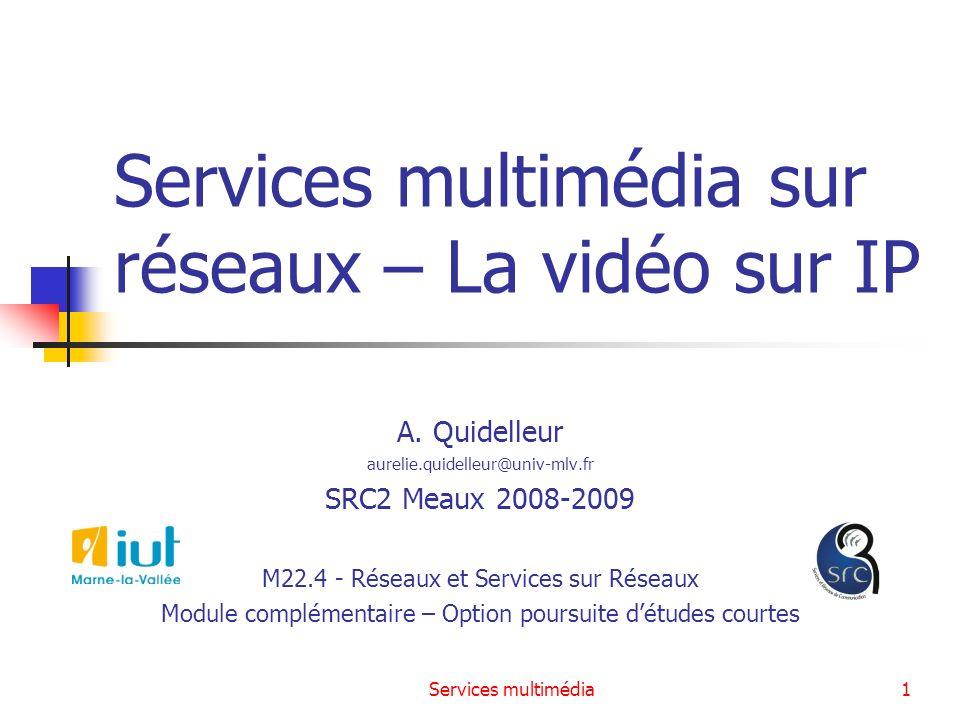 Services multimédia sur réseaux – La vidéo sur IP