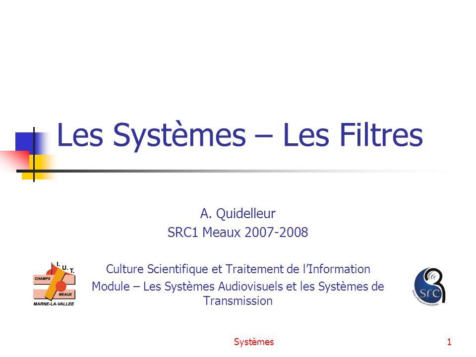 Les Systèmes – Les Filtres