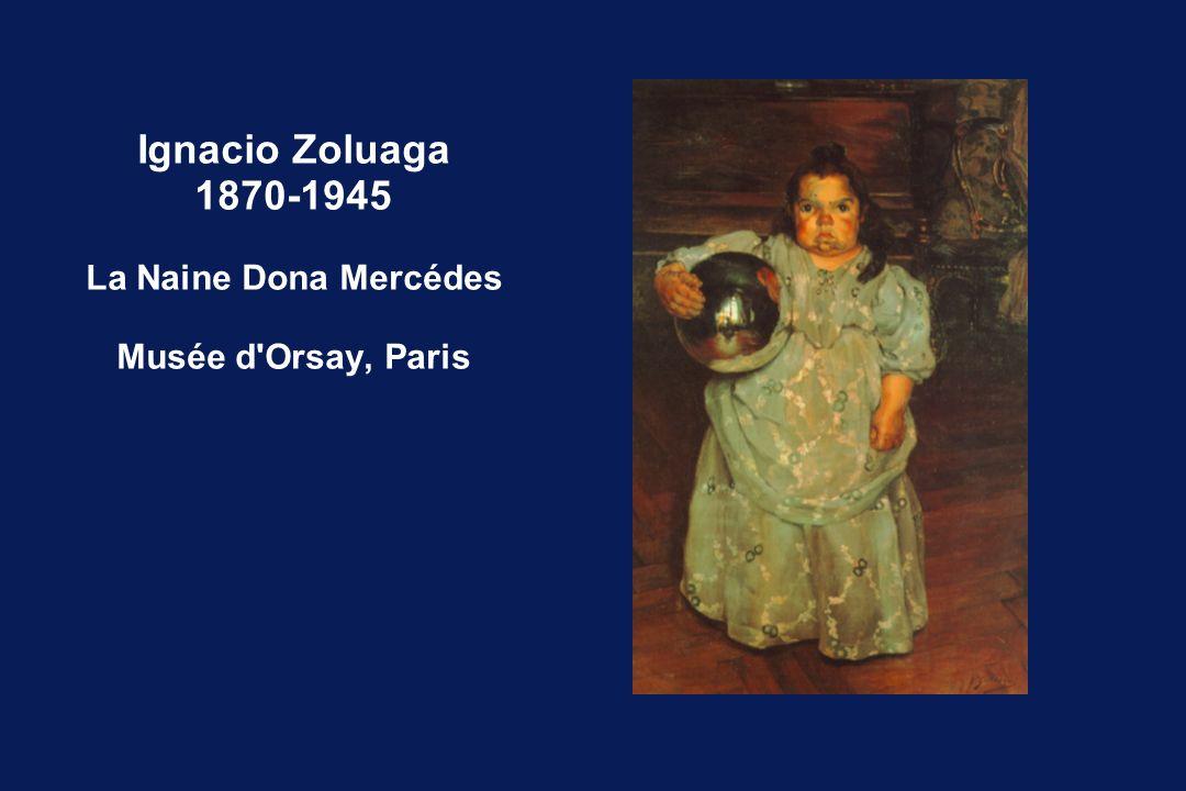 Ignacio Zoluaga 1870-1945 La Naine Dona Mercédes Musée d Orsay, Paris
