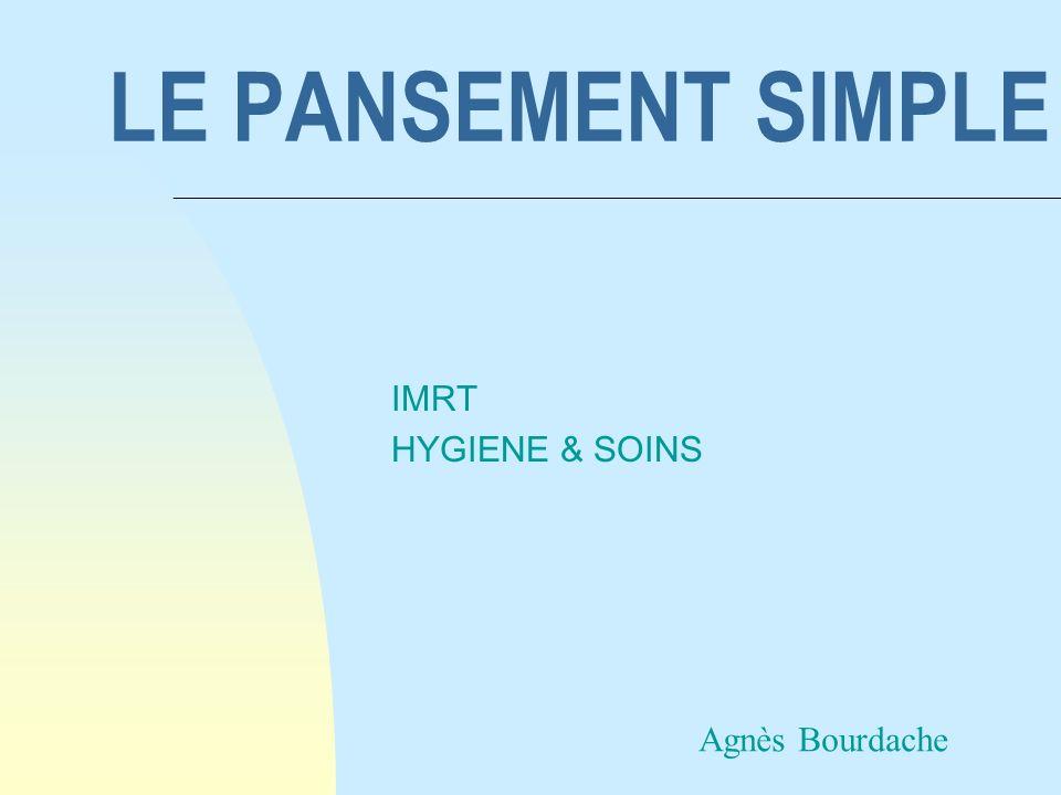 LE PANSEMENT SIMPLE IMRT HYGIENE & SOINS Agnès Bourdache