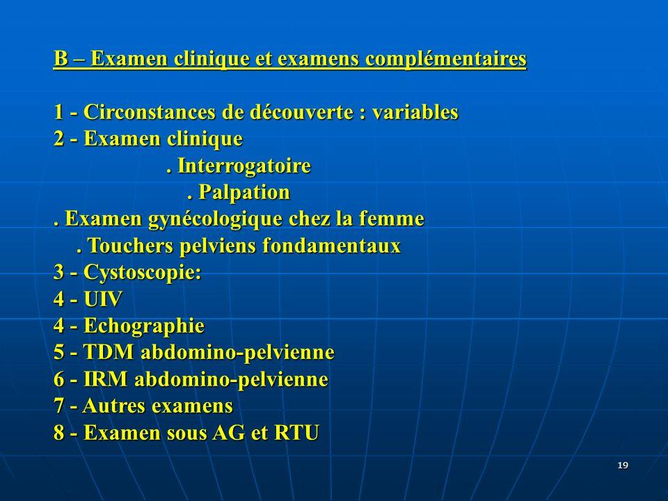 B – Examen clinique et examens complémentaires