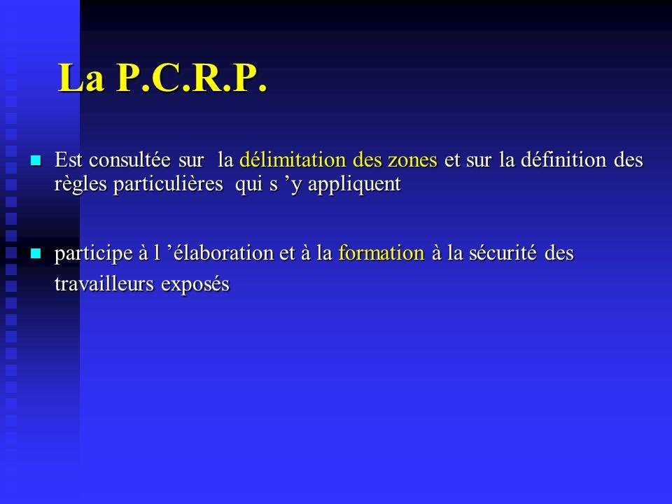 La P.C.R.P. Est consultée sur la délimitation des zones et sur la définition des règles particulières qui s 'y appliquent.