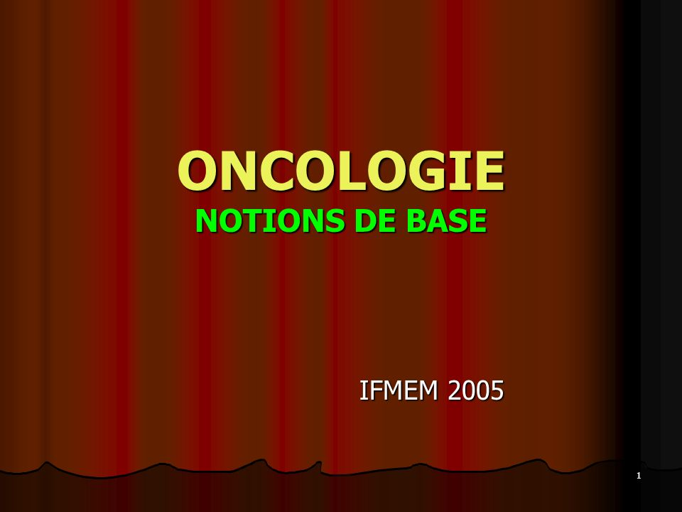 ONCOLOGIE NOTIONS DE BASE