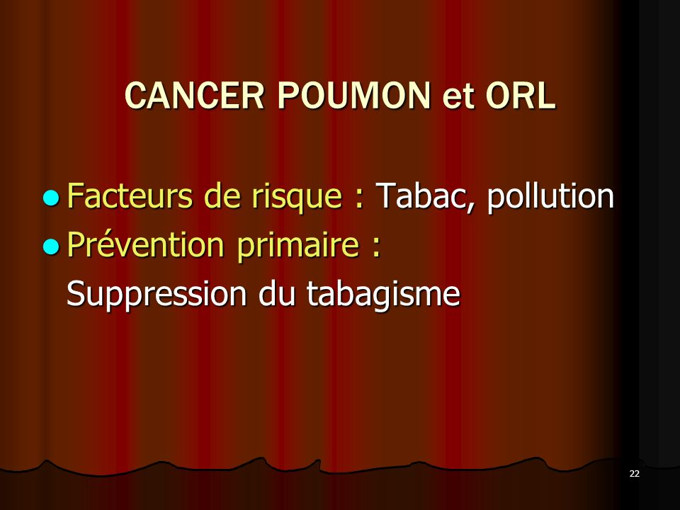 CANCER POUMON et ORL Facteurs de risque : Tabac, pollution