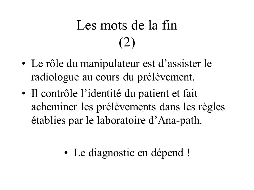 Le diagnostic en dépend !