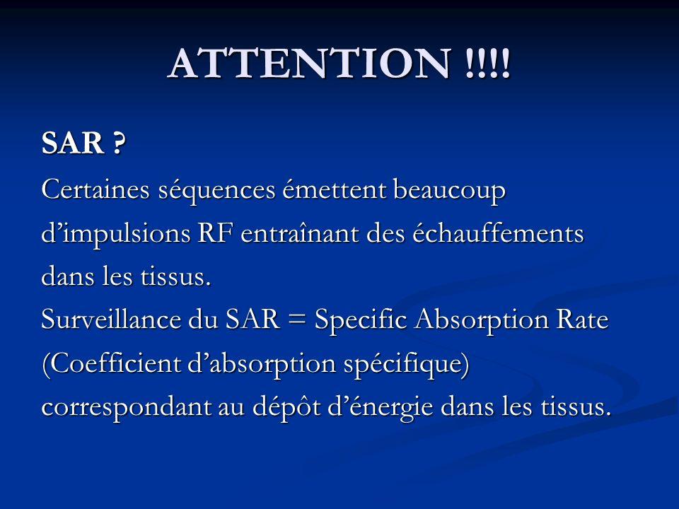 ATTENTION !!!! SAR Certaines séquences émettent beaucoup
