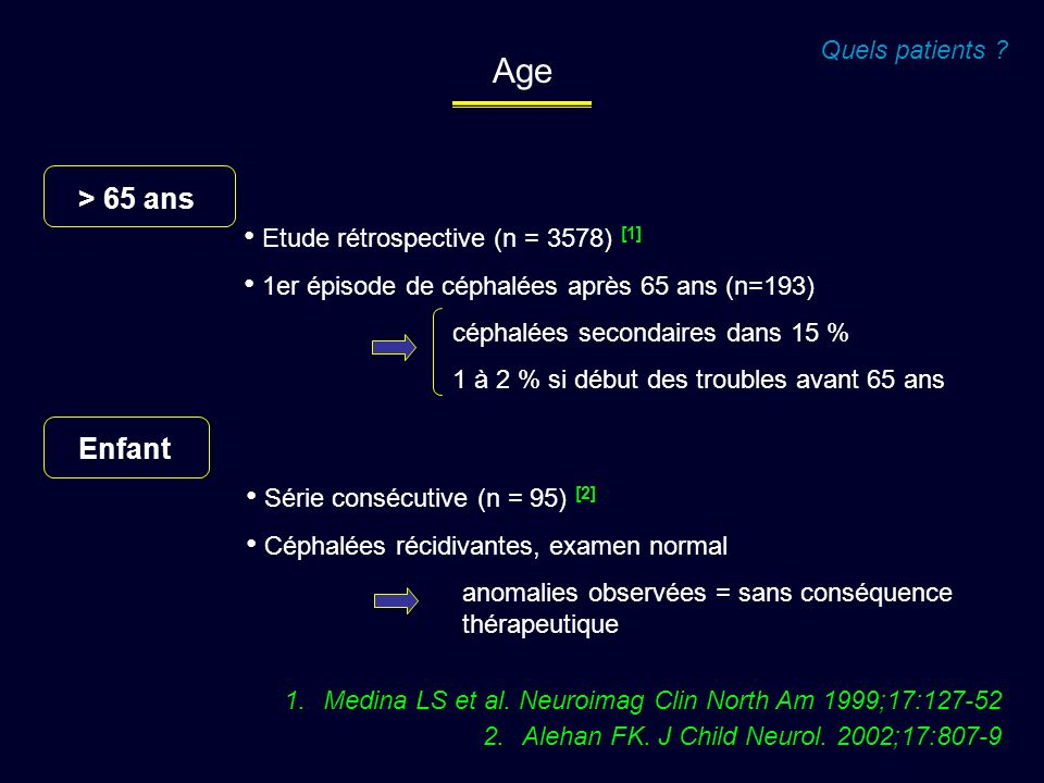 Age > 65 ans Enfant Quels patients