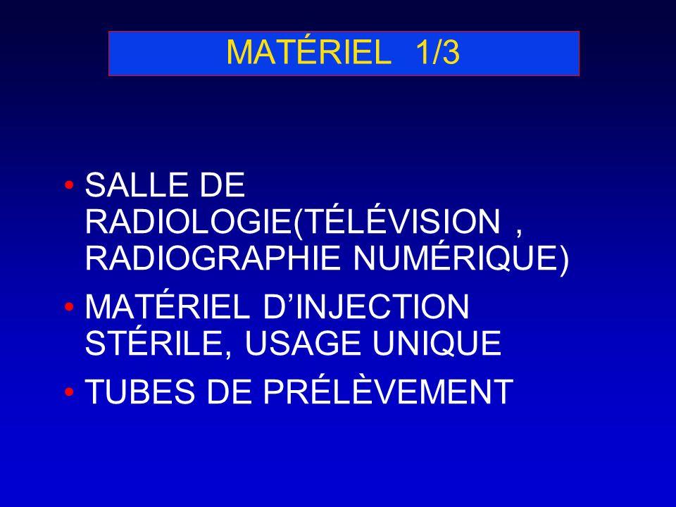MATÉRIEL 1/3SALLE DE RADIOLOGIE(TÉLÉVISION , RADIOGRAPHIE NUMÉRIQUE) MATÉRIEL D'INJECTION STÉRILE, USAGE UNIQUE.