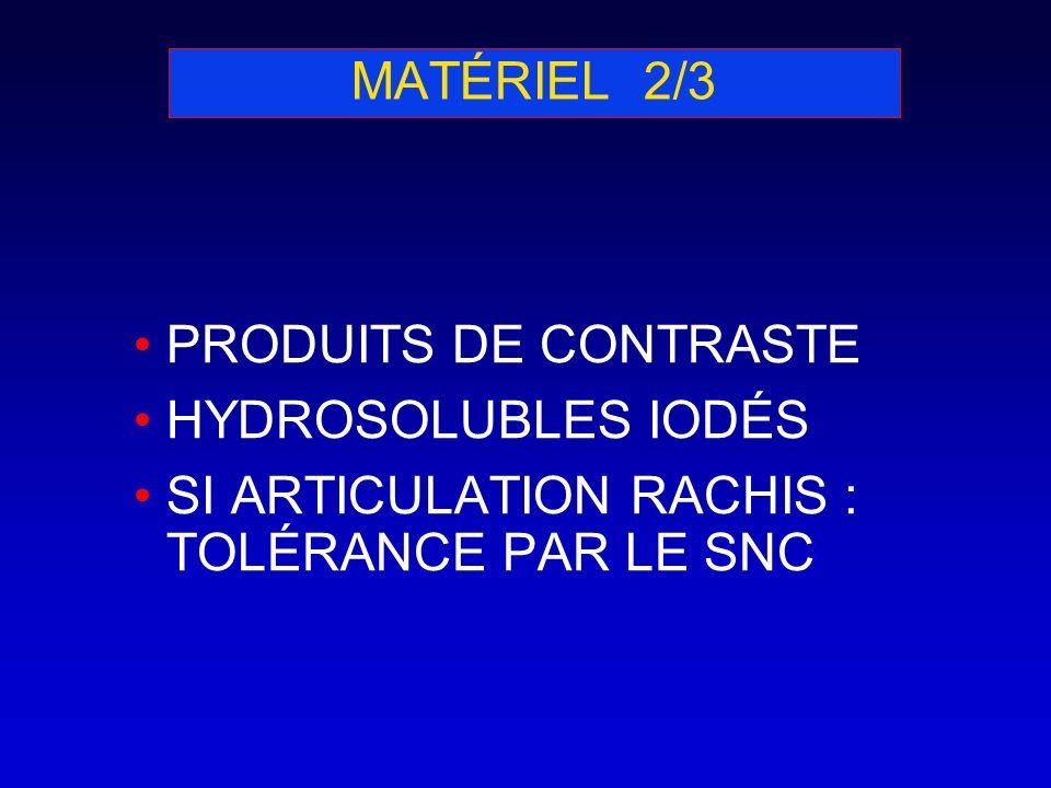 MATÉRIEL 2/3 PRODUITS DE CONTRASTE. HYDROSOLUBLES IODÉS.