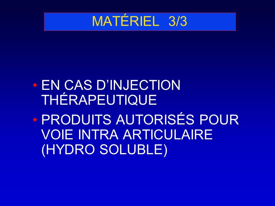 MATÉRIEL 3/3EN CAS D'INJECTION THÉRAPEUTIQUE.