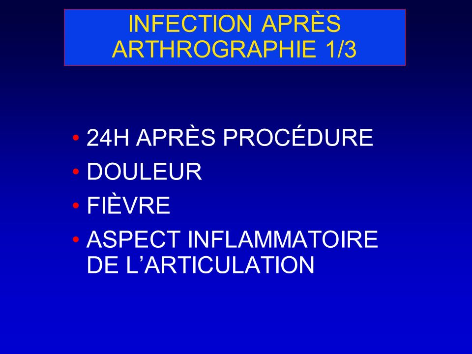 INFECTION APRÈS ARTHROGRAPHIE 1/3