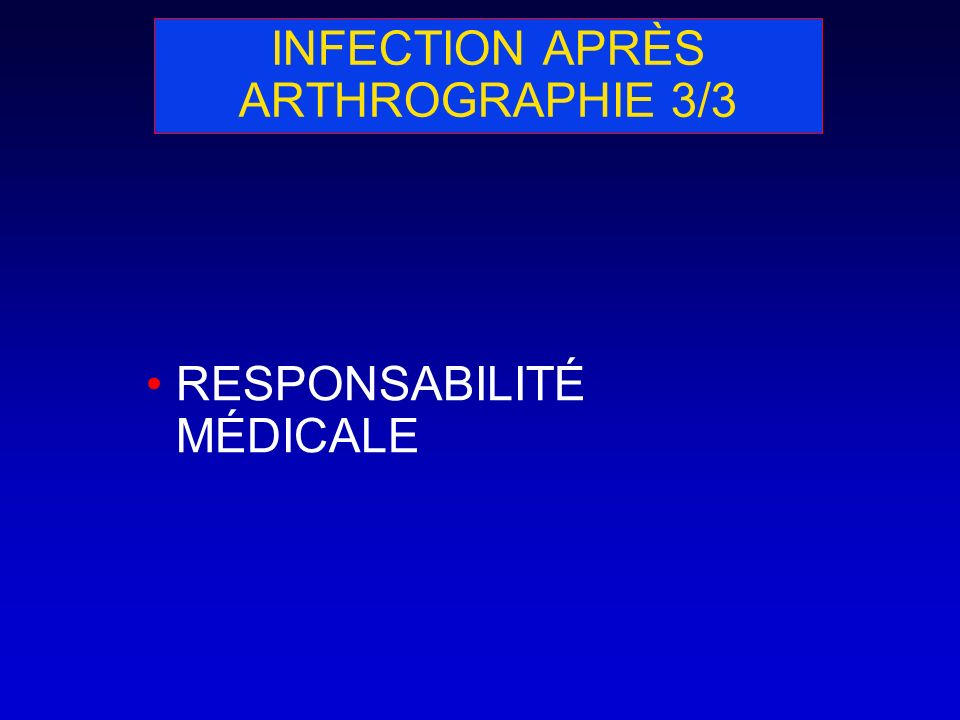 INFECTION APRÈS ARTHROGRAPHIE 3/3