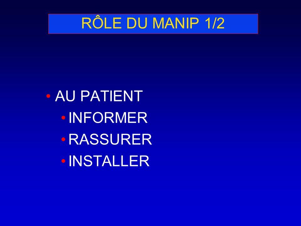 RÔLE DU MANIP 1/2 AU PATIENT INFORMER RASSURER INSTALLER