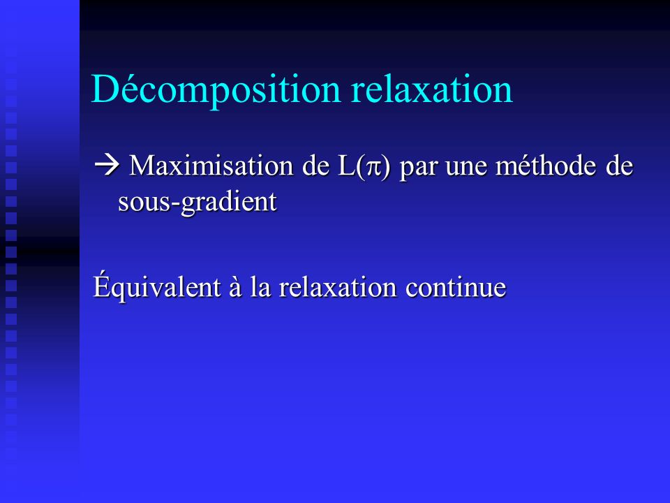Décomposition relaxation