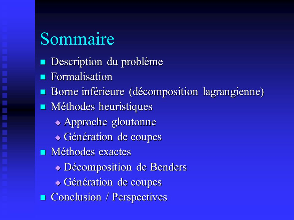 Sommaire Description du problème Formalisation