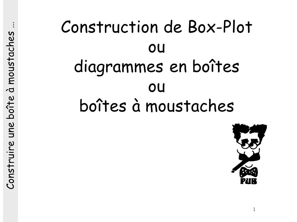 Construction de Box-Plot ou diagrammes en boîtes ou boîtes à moustaches