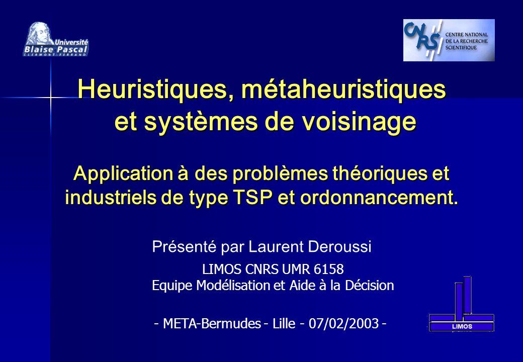 Heuristiques, métaheuristiques et systèmes de voisinage Application à des problèmes théoriques et industriels de type TSP et ordonnancement.