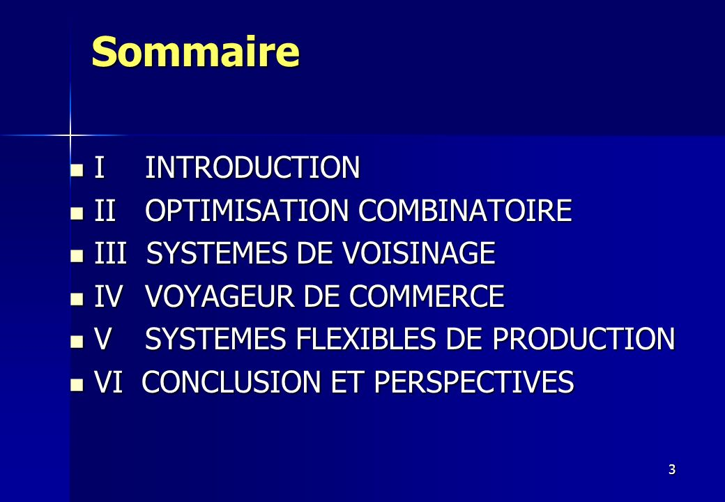 Sommaire I INTRODUCTION II OPTIMISATION COMBINATOIRE