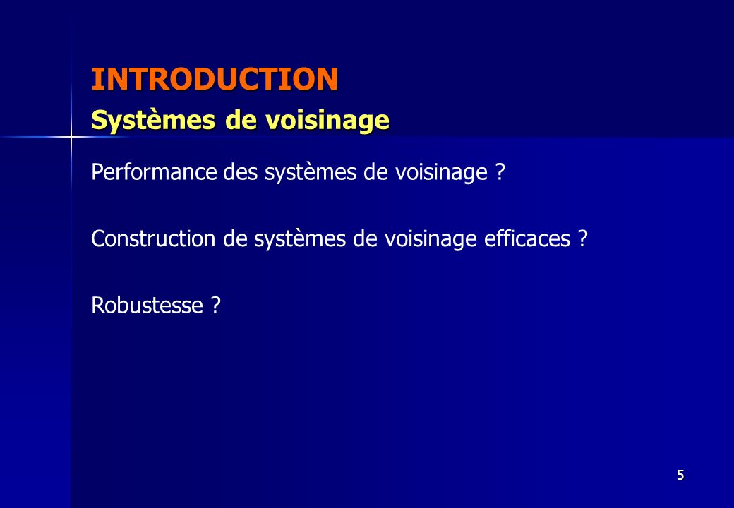 INTRODUCTION Systèmes de voisinage
