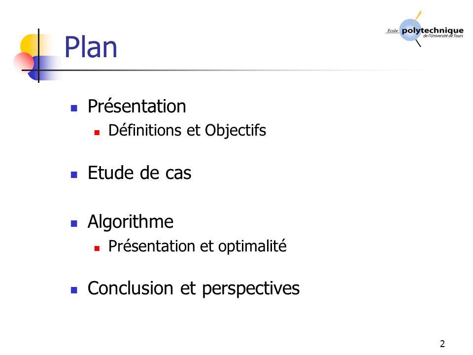 Plan Présentation Etude de cas Algorithme Conclusion et perspectives
