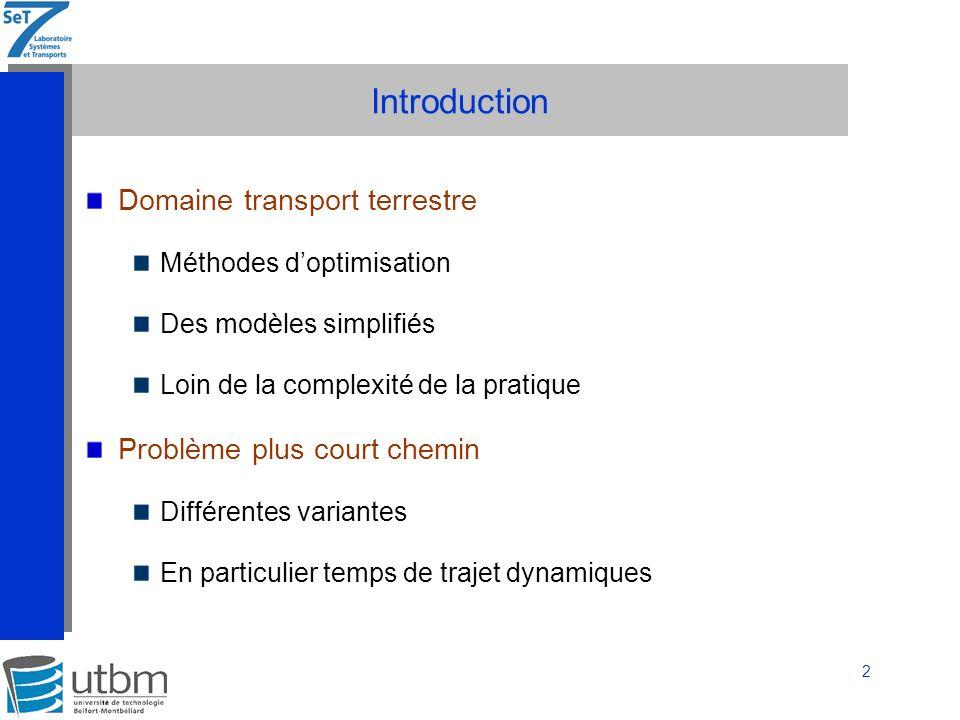Introduction Domaine transport terrestre Problème plus court chemin