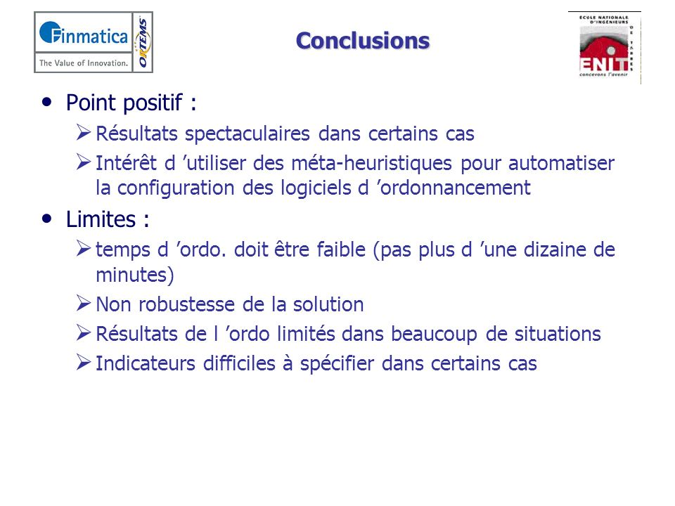 Conclusions Point positif : Limites :