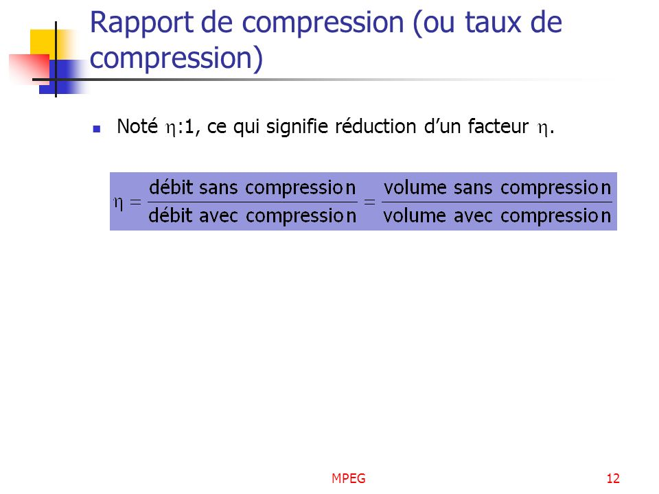 Rapport de compression (ou taux de compression)