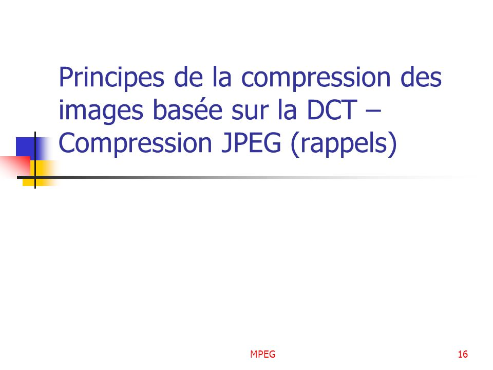 Principes de la compression des images basée sur la DCT – Compression JPEG (rappels)
