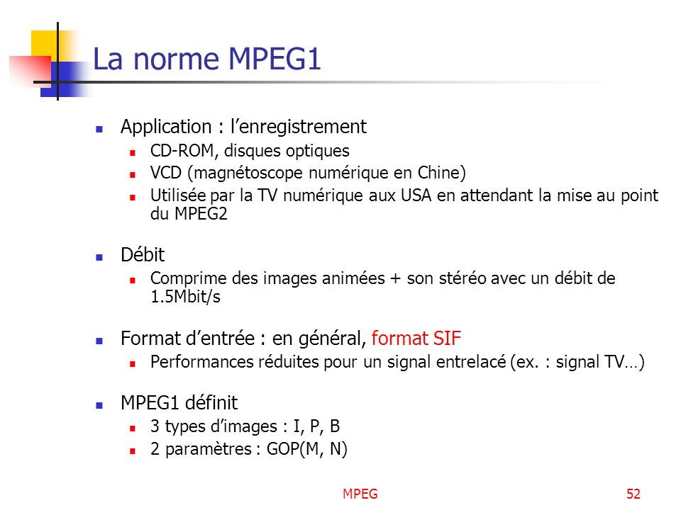 La norme MPEG1 Application : l'enregistrement Débit