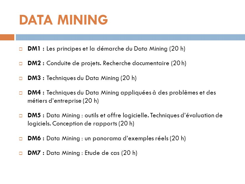 DATA MINING DM1 : Les principes et la démarche du Data Mining (20 h)