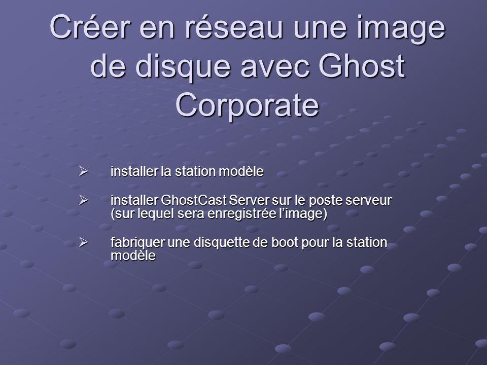 Créer en réseau une image de disque avec Ghost Corporate