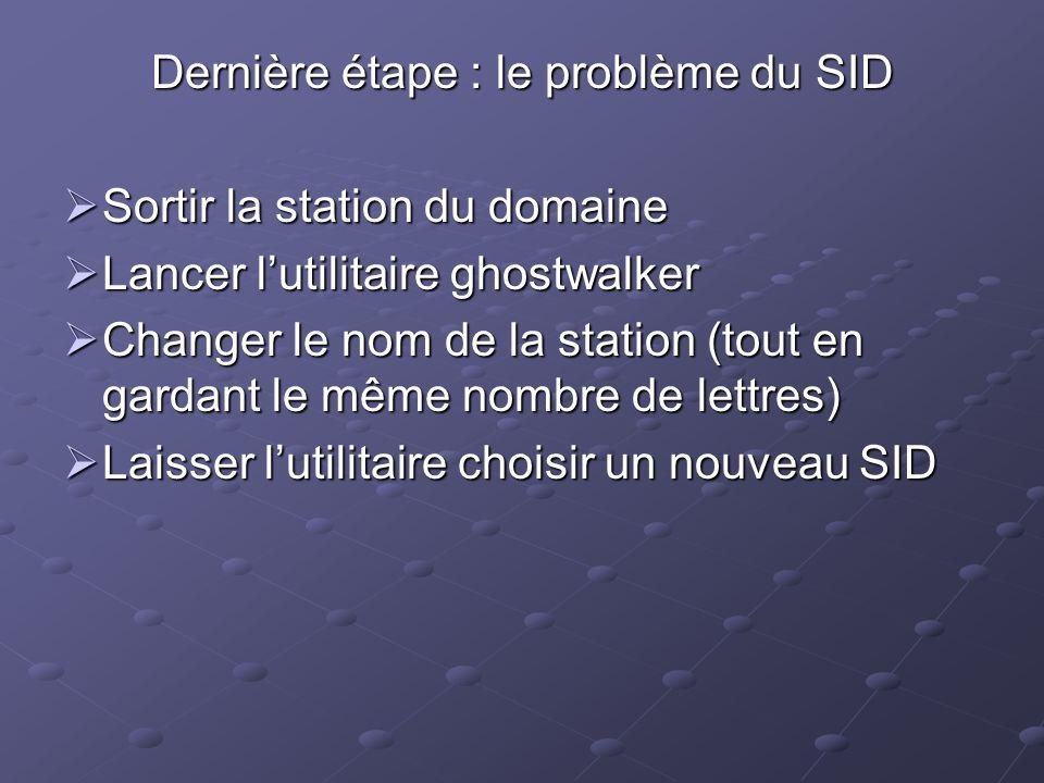 Dernière étape : le problème du SID