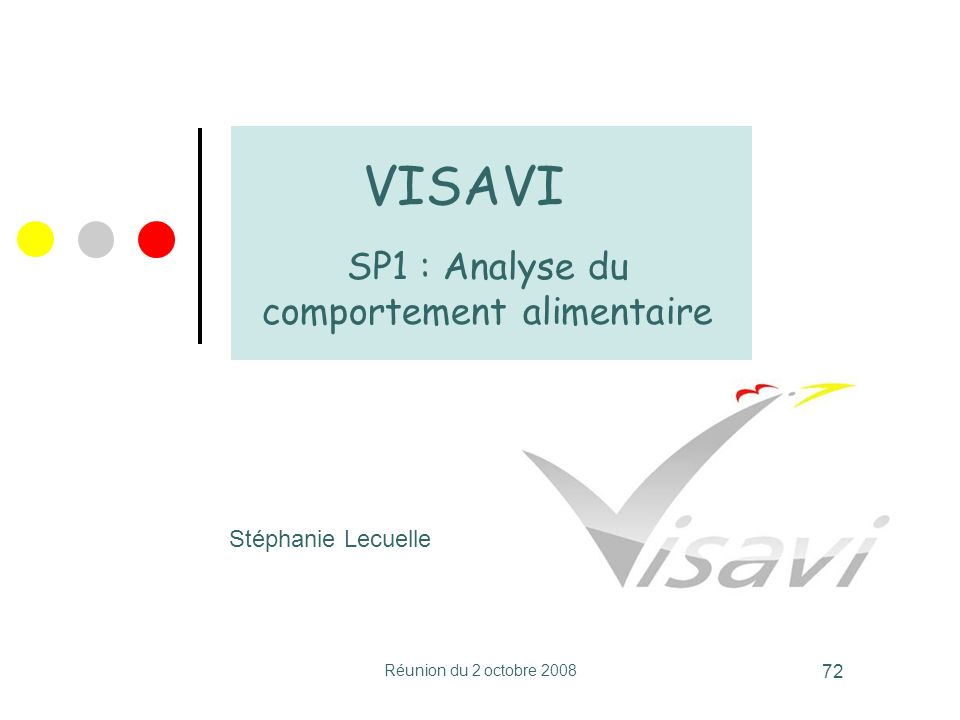 VISAVI SP1 : Analyse du comportement alimentaire Stéphanie Lecuelle
